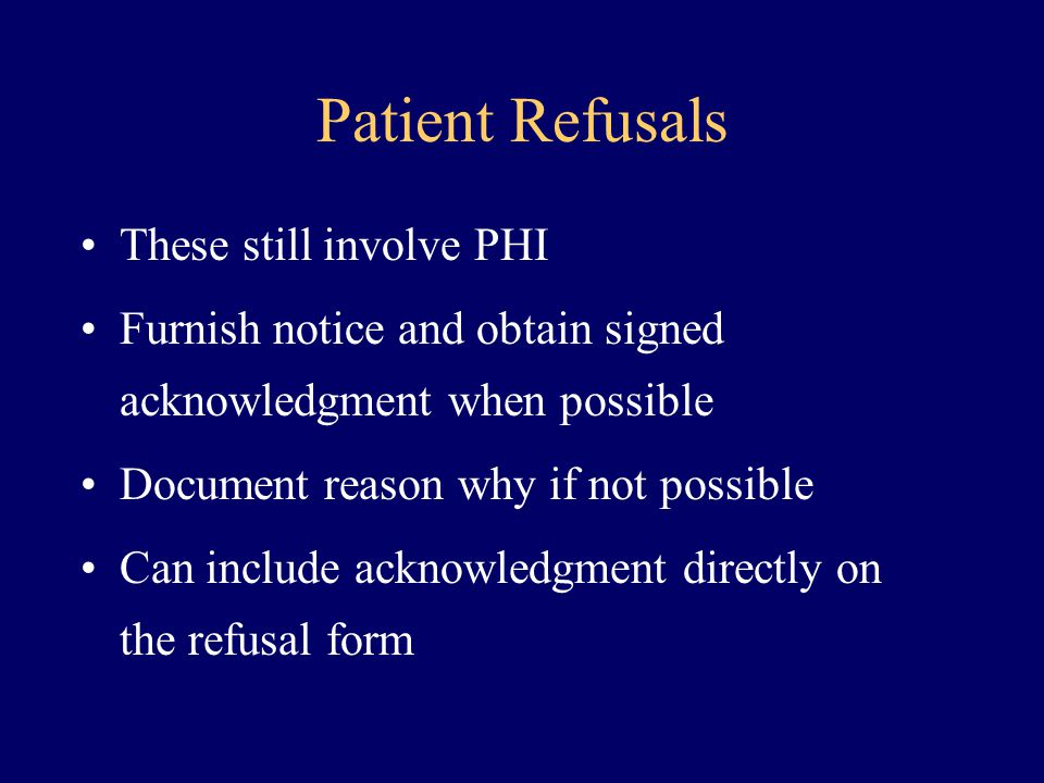Patient Refusals These still involve PHI