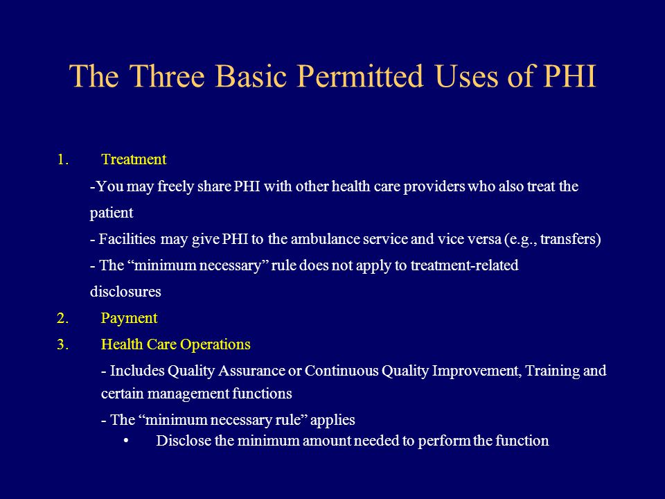 The Three Basic Permitted Uses of PHI