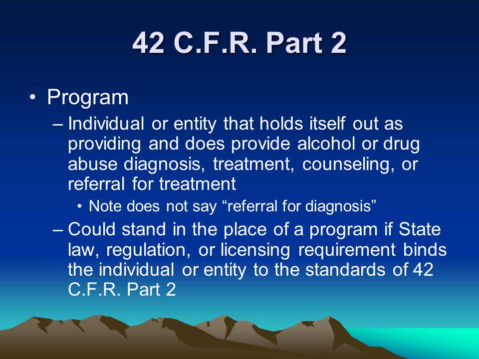 42 C.F.R. Part 2 Program.