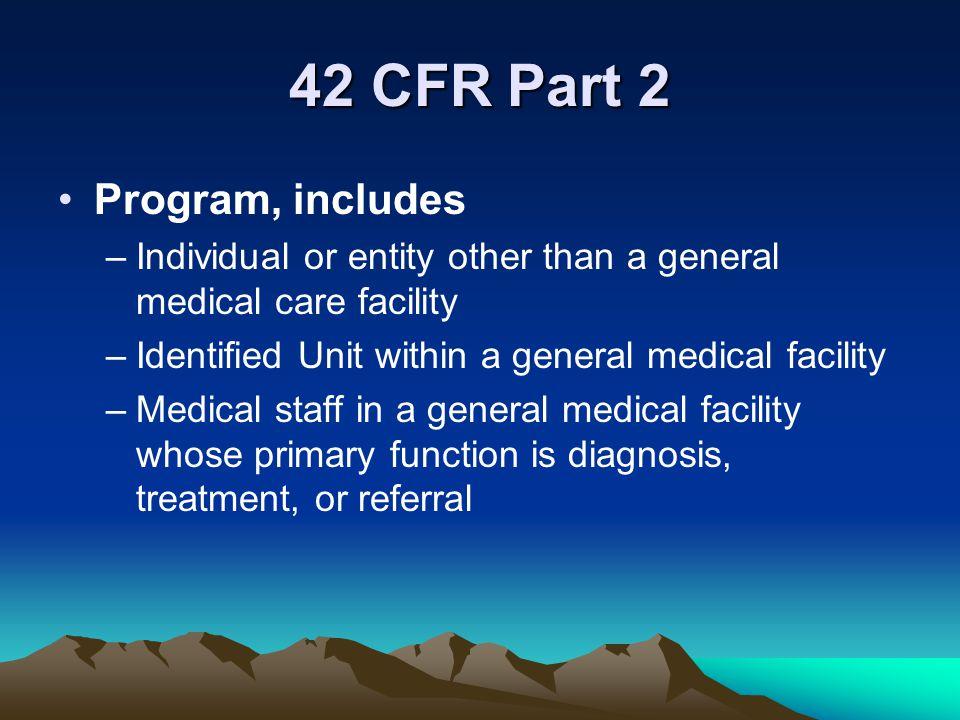 42 CFR Part 2 Program, includes