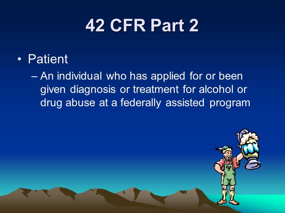 42 CFR Part 2 Patient.