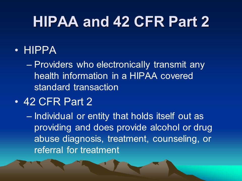 HIPAA and 42 CFR Part 2 HIPPA 42 CFR Part 2