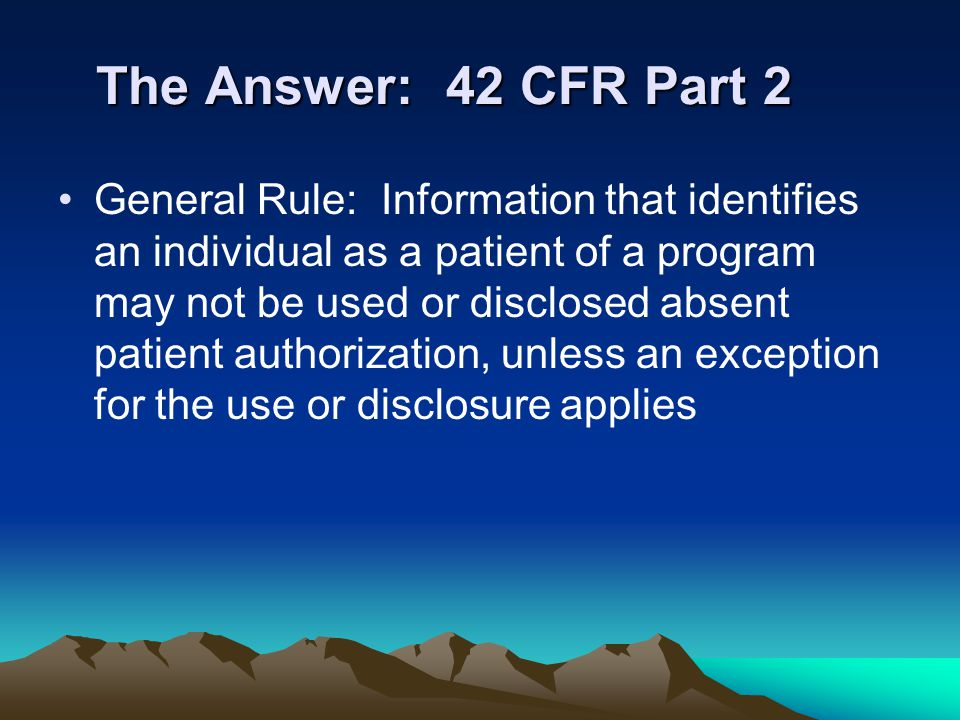 The Answer: 42 CFR Part 2