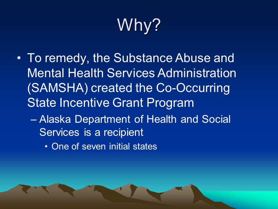 Why To remedy, the Substance Abuse and Mental Health Services Administration (SAMSHA) created the Co-Occurring State Incentive Grant Program.