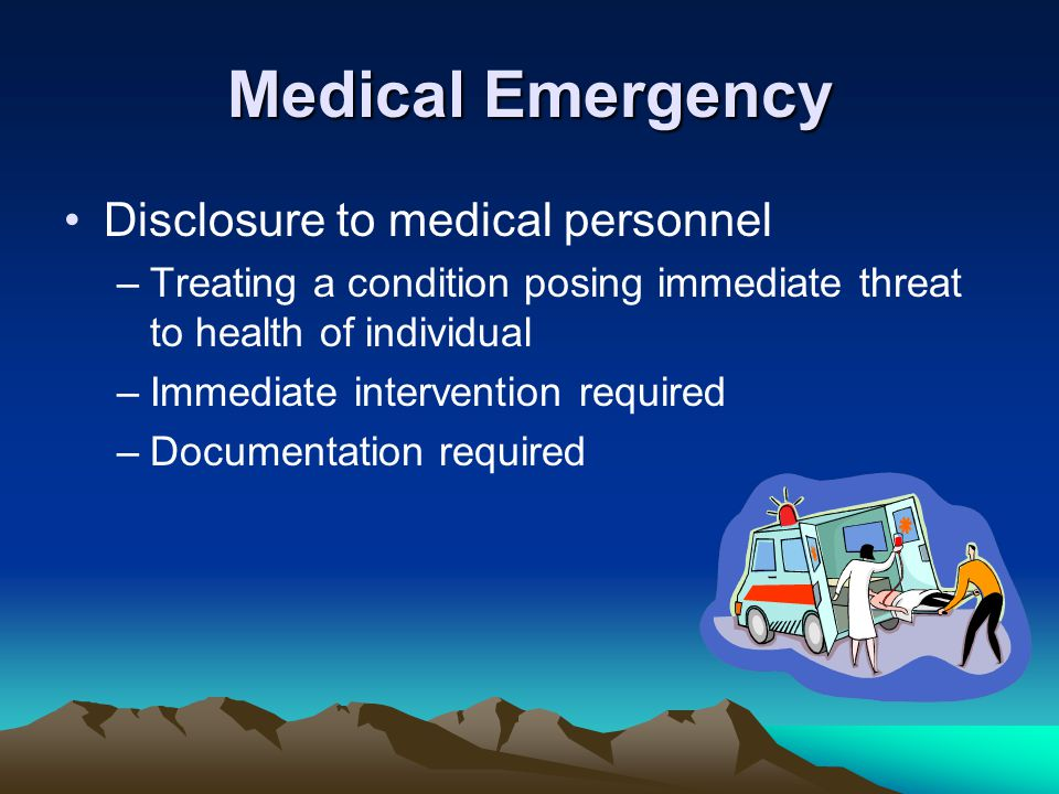 Medical Emergency Disclosure to medical personnel