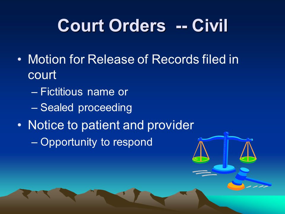 Court Orders -- Civil Motion for Release of Records filed in court