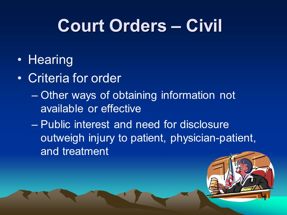Court Orders – Civil Hearing Criteria for order