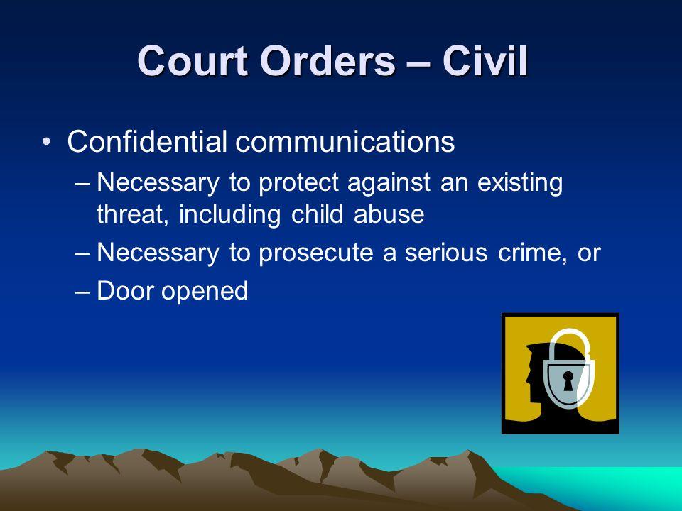 Court Orders – Civil Confidential communications