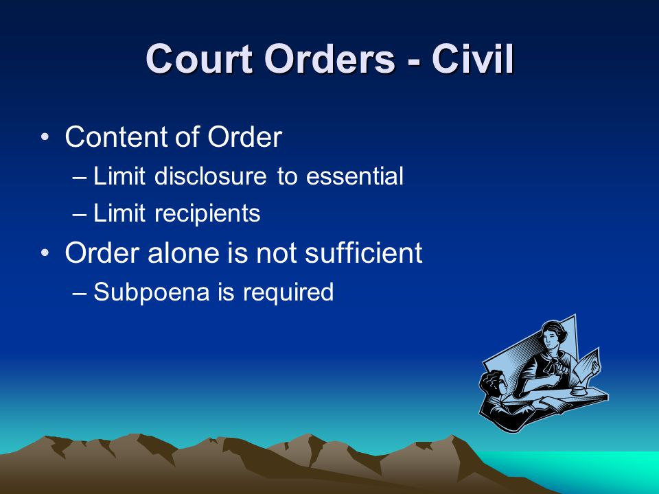 Court Orders - Civil Content of Order Order alone is not sufficient