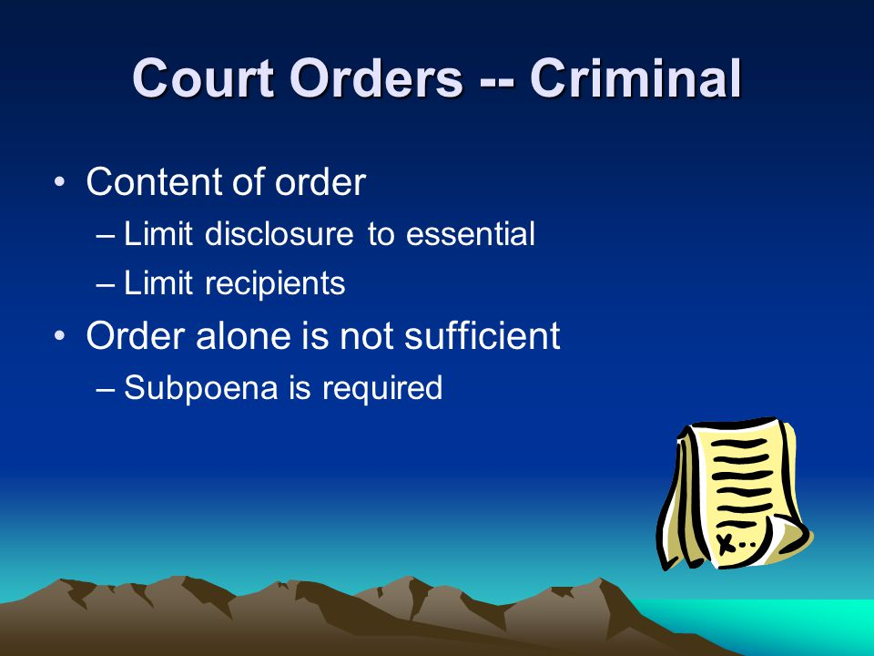 Court Orders -- Criminal