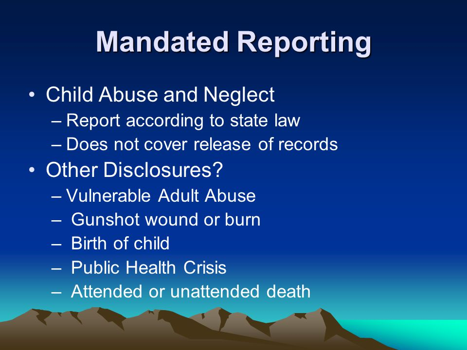 Mandated Reporting Child Abuse and Neglect Other Disclosures