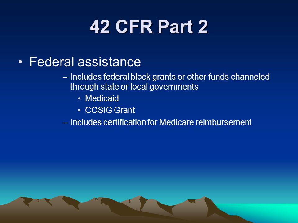 42 CFR Part 2 Federal assistance