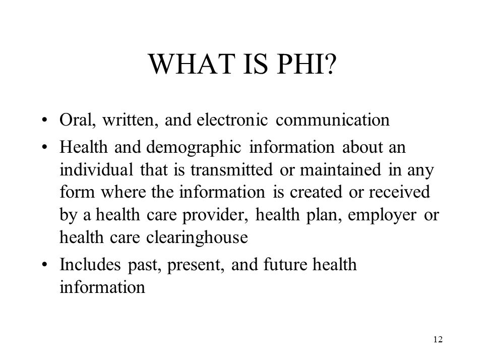 WHAT IS PHI Oral, written, and electronic communication