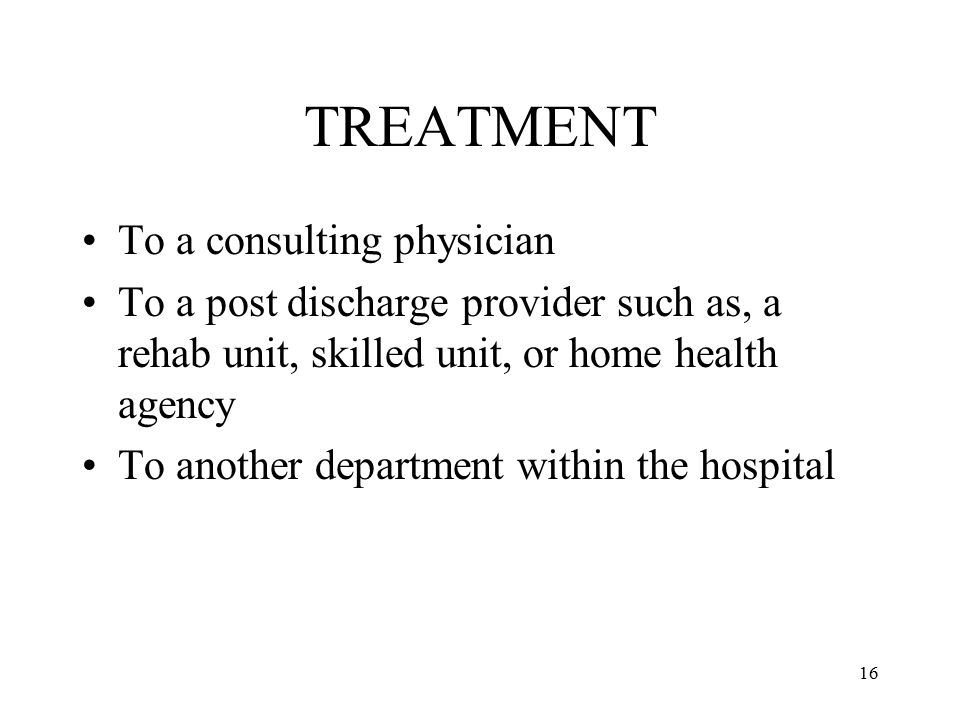 TREATMENT To a consulting physician