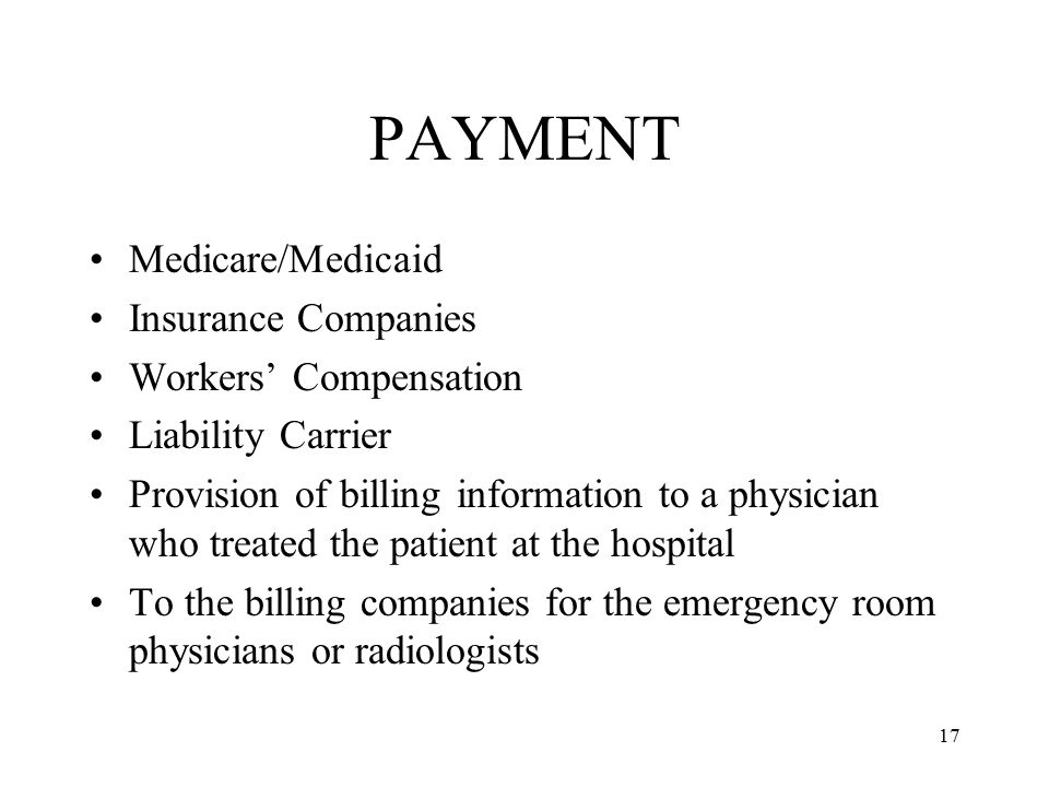 PAYMENT Medicare/Medicaid Insurance Companies Workers' Compensation