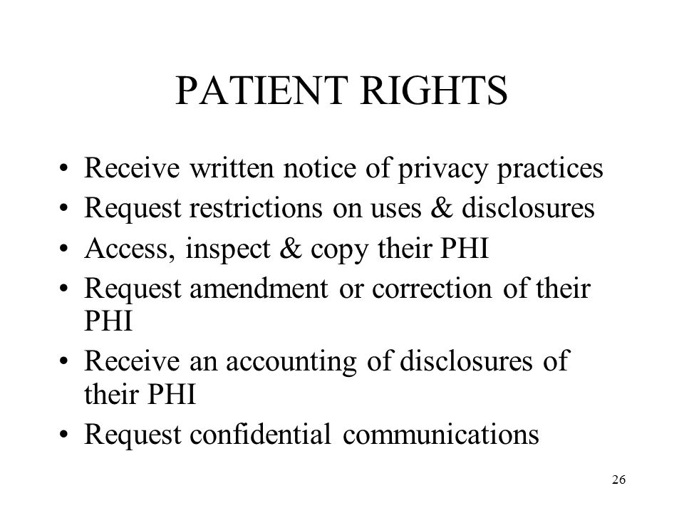 PATIENT RIGHTS Receive written notice of privacy practices