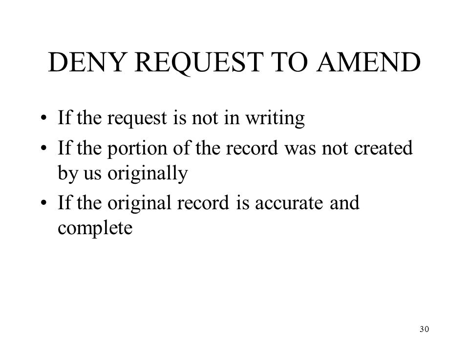 DENY REQUEST TO AMEND If the request is not in writing