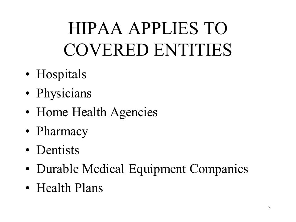 HIPAA APPLIES TO COVERED ENTITIES