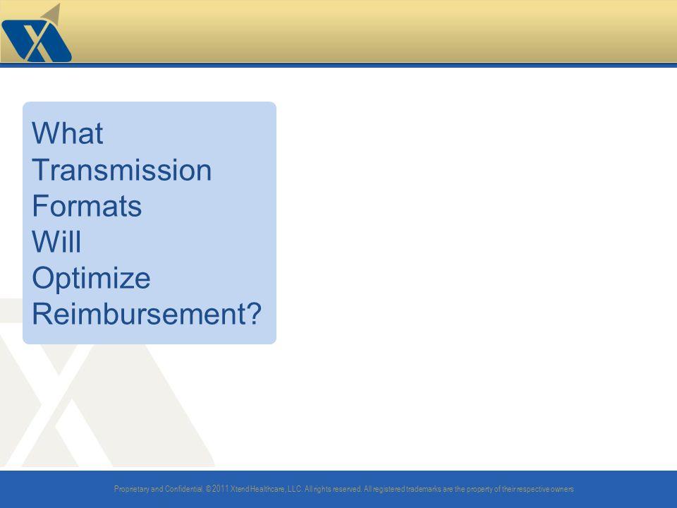 What Transmission Formats Will Optimize Reimbursement