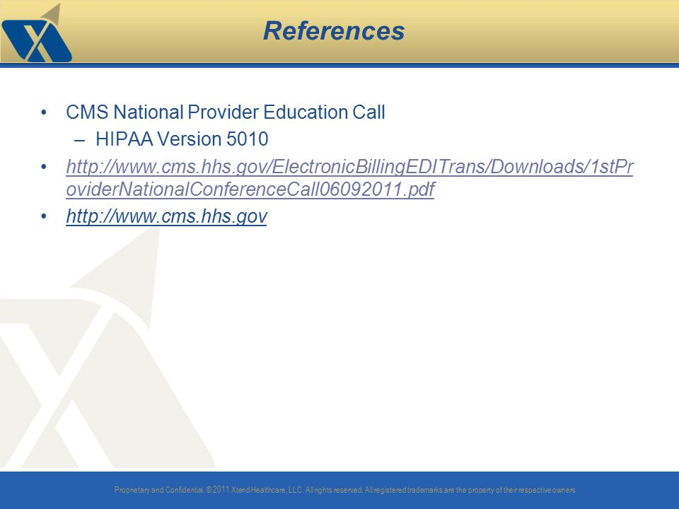 References CMS National Provider Education Call HIPAA Version 5010