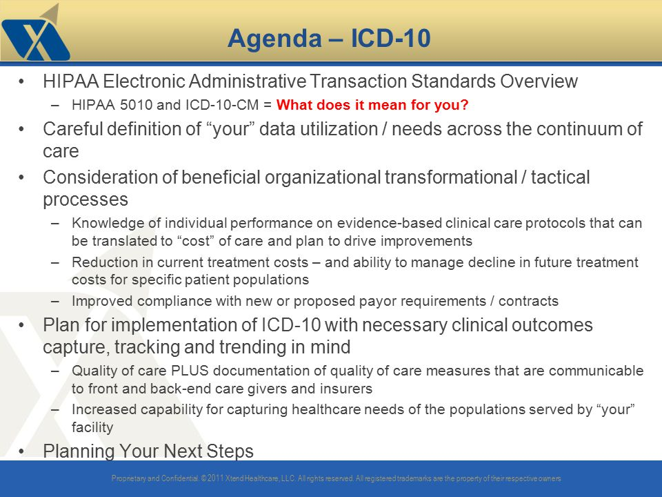 Agenda – ICD-10 HIPAA Electronic Administrative Transaction Standards Overview. HIPAA 5010 and ICD-10-CM = What does it mean for you