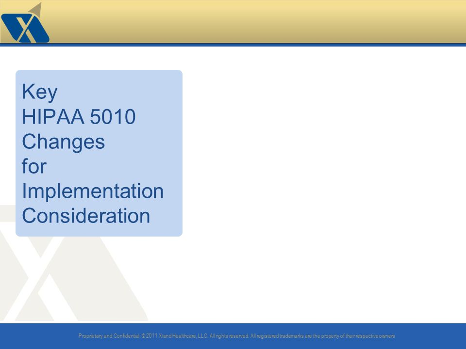 Key HIPAA 5010 Changes for Implementation Consideration