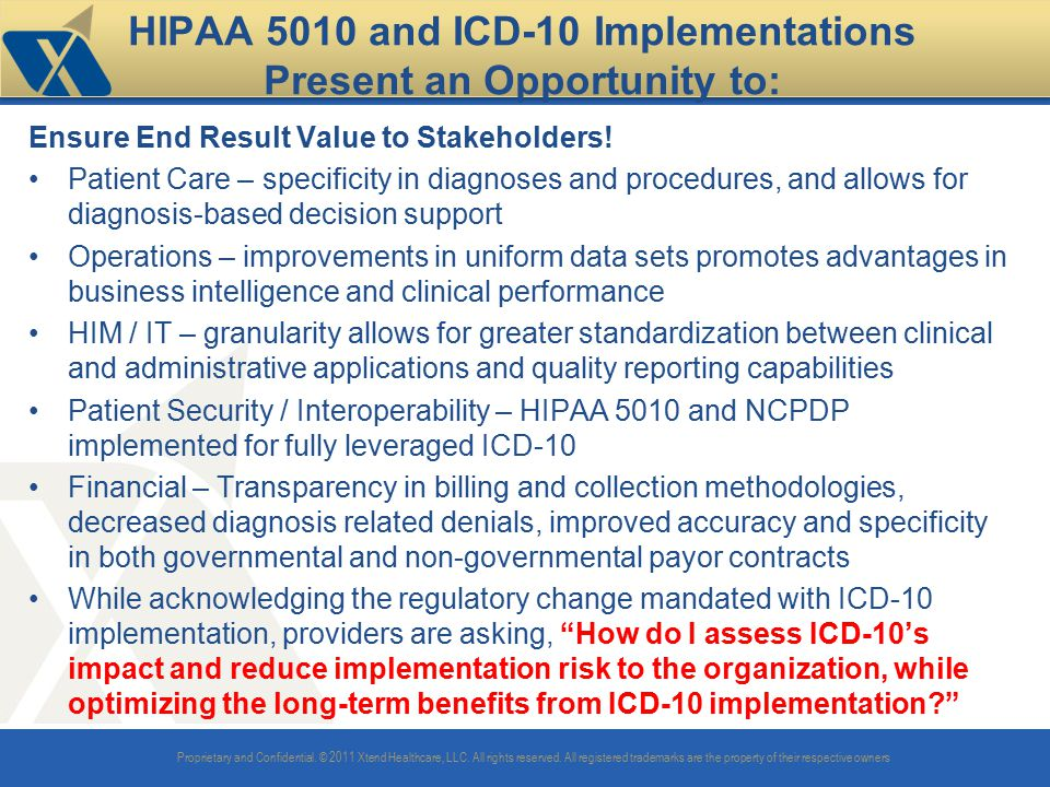 HIPAA 5010 and ICD-10 Implementations Present an Opportunity to: