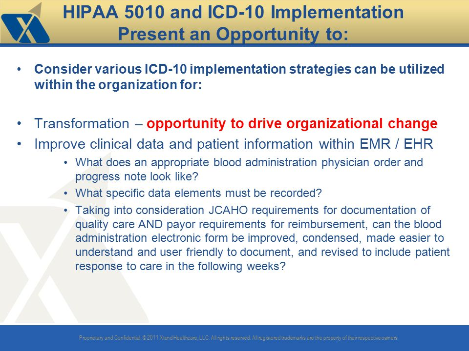 HIPAA 5010 and ICD-10 Implementation Present an Opportunity to: