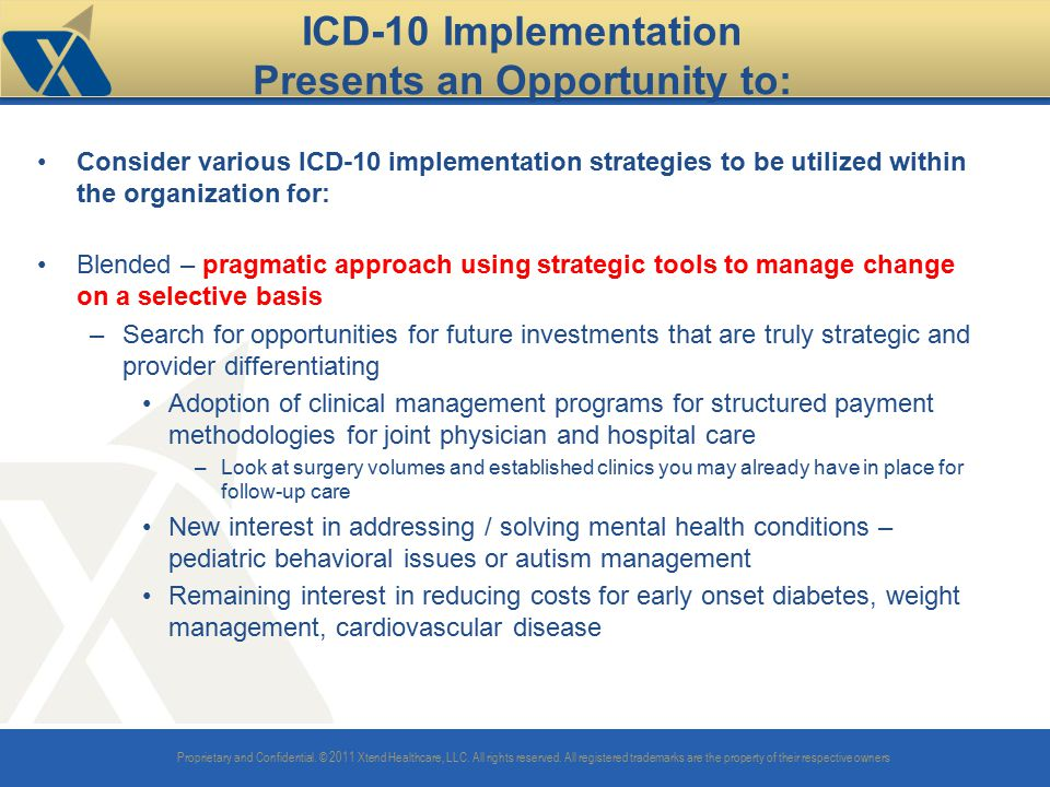 ICD-10 Implementation Presents an Opportunity to: