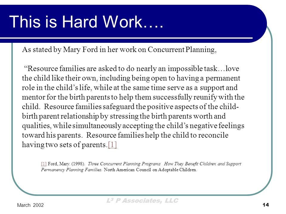 This is Hard Work…. As stated by Mary Ford in her work on Concurrent Planning,