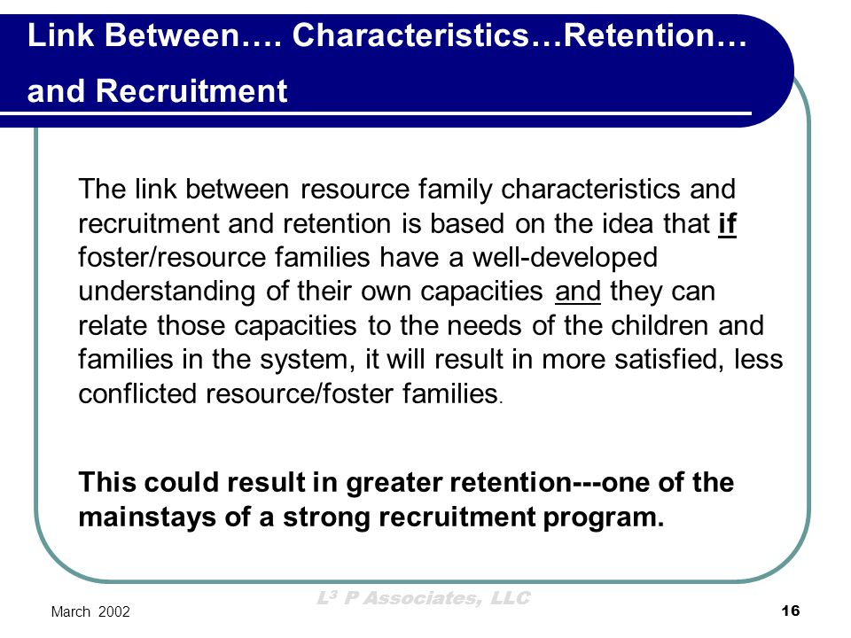 Link Between…. Characteristics…Retention… and Recruitment
