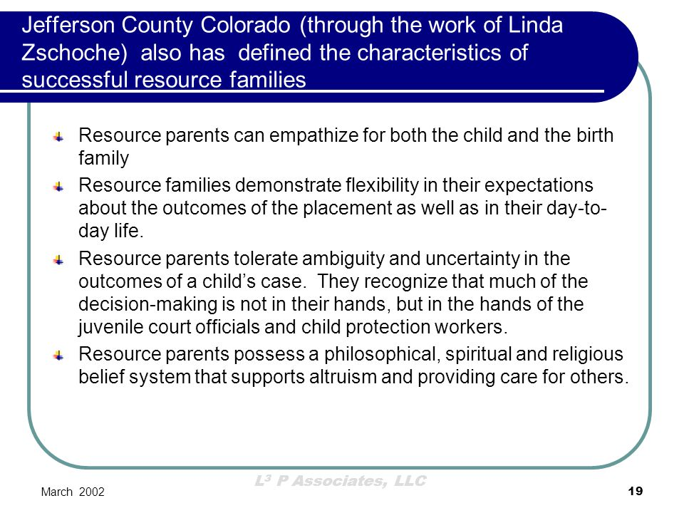 Jefferson County Colorado (through the work of Linda Zschoche) also has defined the characteristics of successful resource families
