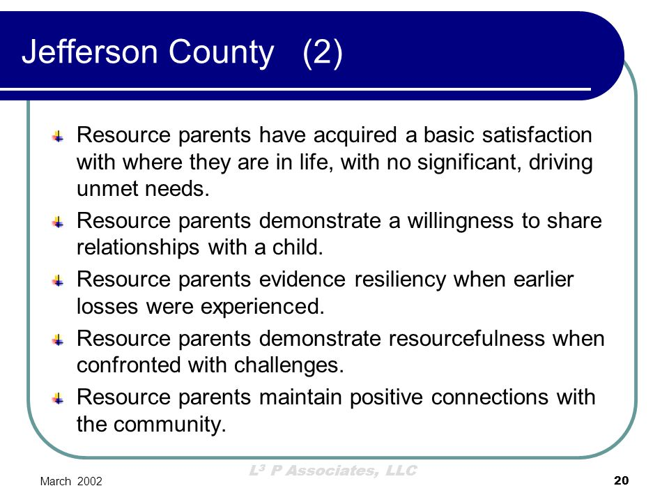 Jefferson County (2) Resource parents have acquired a basic satisfaction with where they are in life, with no significant, driving unmet needs.