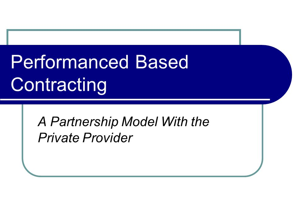 Performanced Based Contracting