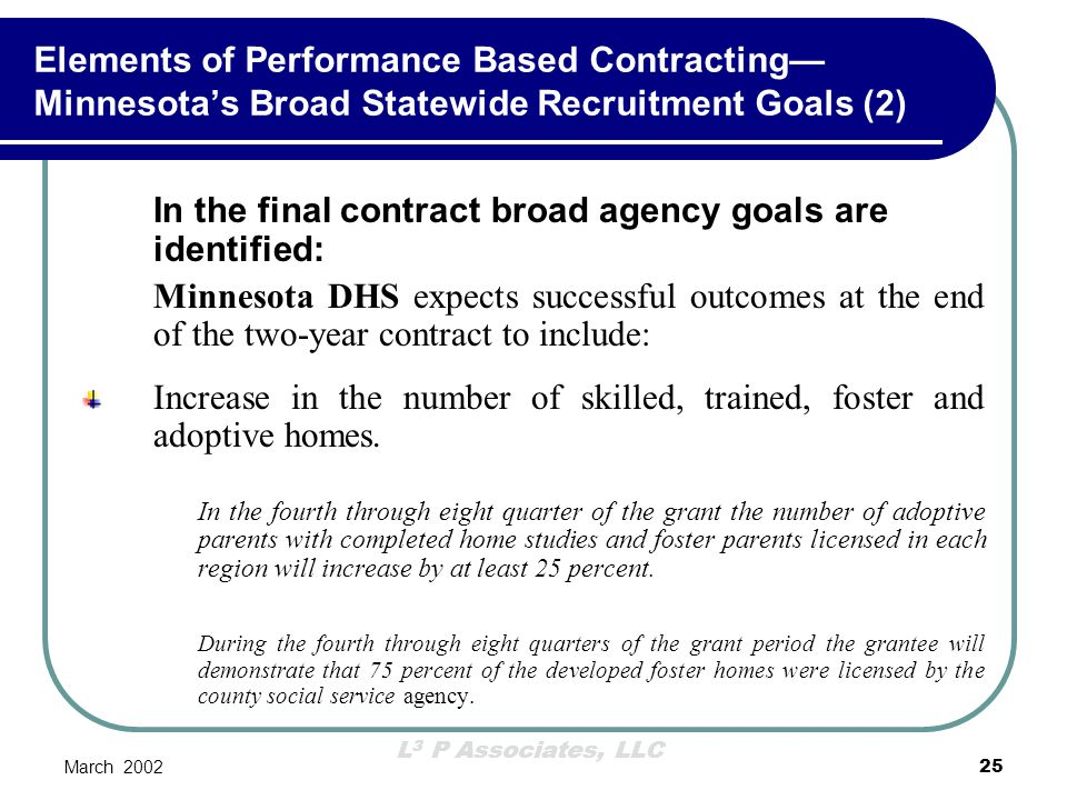 In the final contract broad agency goals are identified: