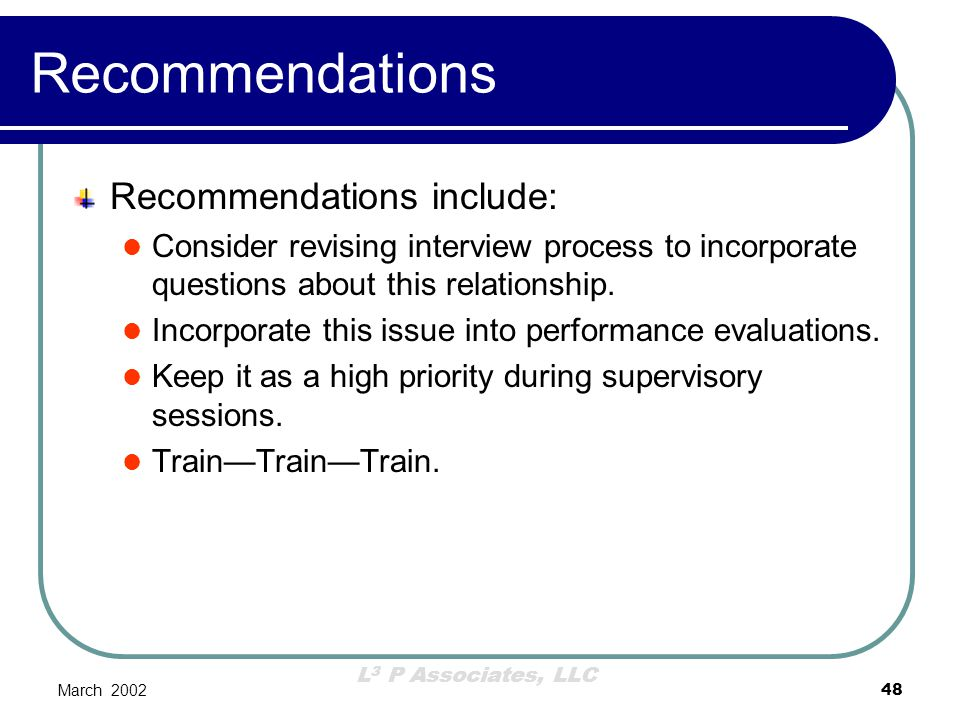 Recommendations Recommendations include: