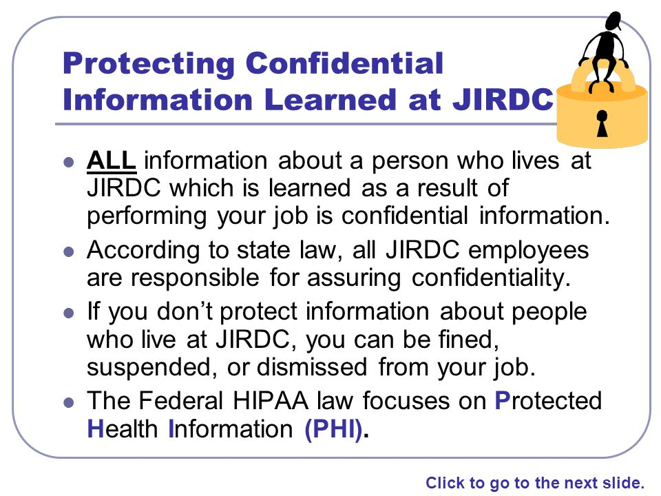 Protecting Confidential Information Learned at JIRDC