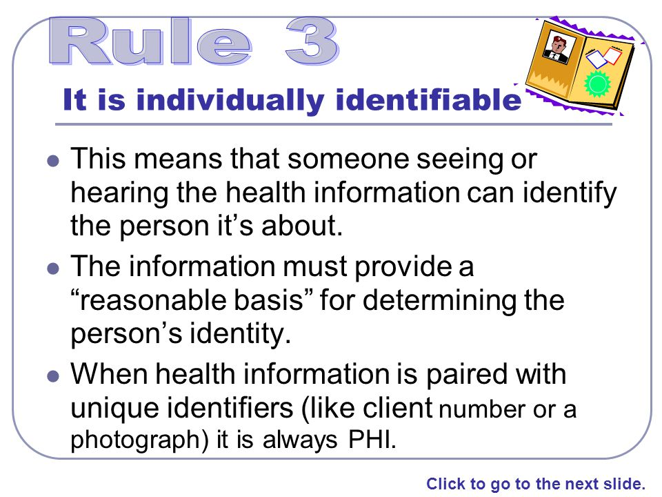 It is individually identifiable