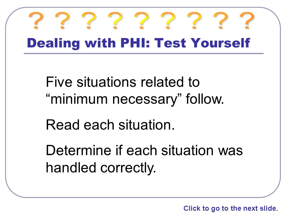 Dealing with PHI: Test Yourself