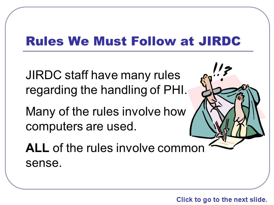 Rules We Must Follow at JIRDC
