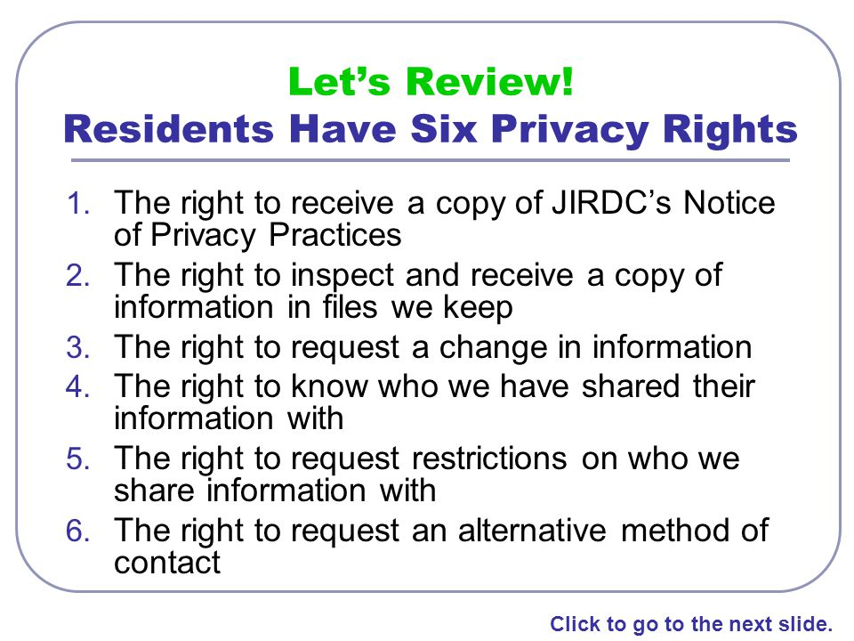 Let's Review! Residents Have Six Privacy Rights