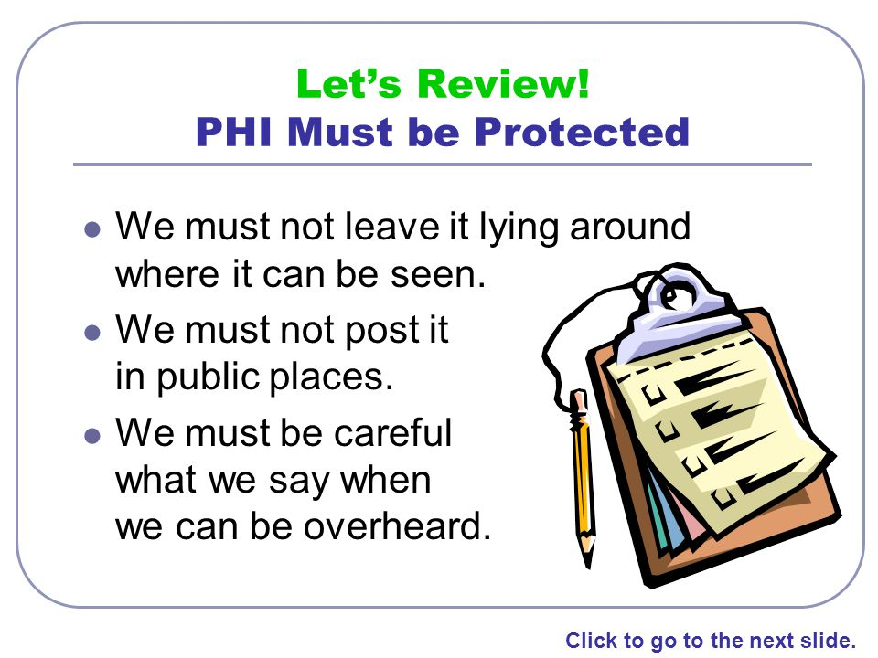 Let's Review! PHI Must be Protected