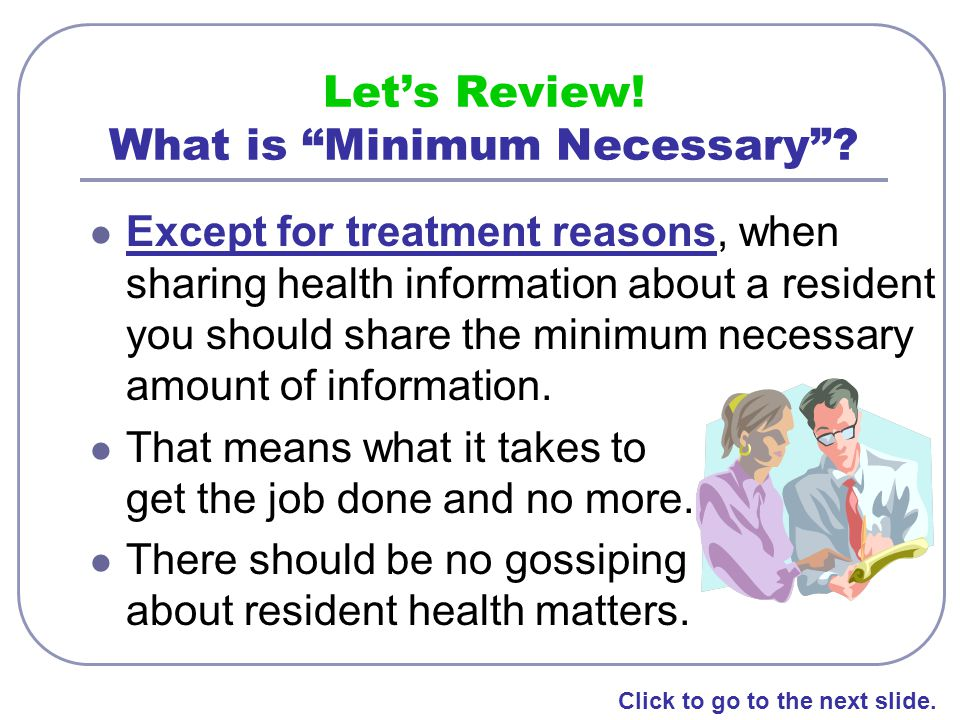 Let's Review! What is Minimum Necessary
