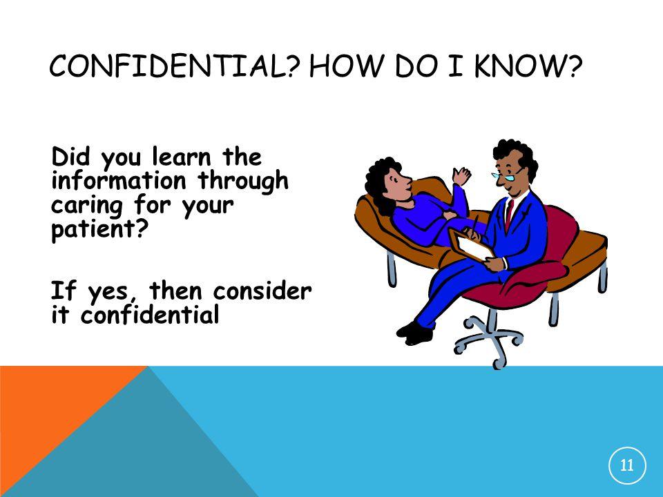 Confidential How do I know