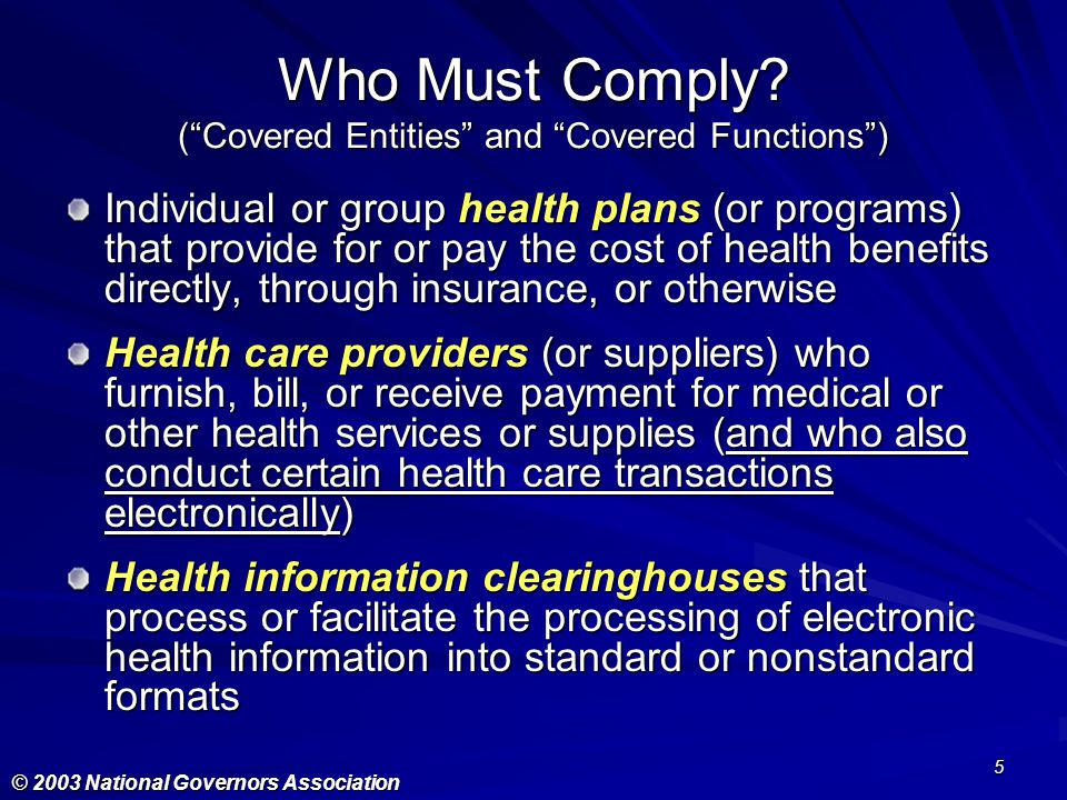 Who Must Comply ( Covered Entities and Covered Functions )