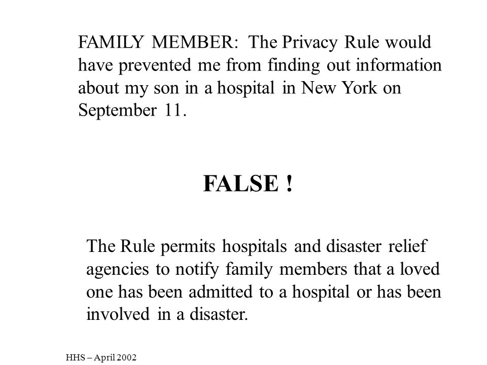 FAMILY MEMBER: The Privacy Rule would have prevented me from finding out information about my son in a hospital in New York on September 11.