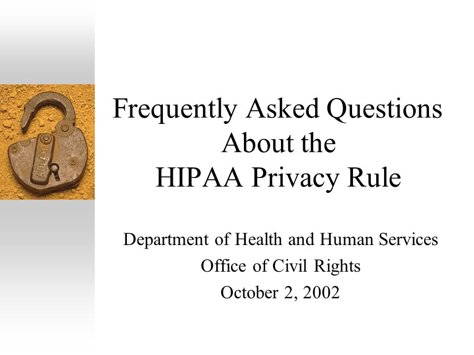 Frequently Asked Questions About the HIPAA Privacy Rule