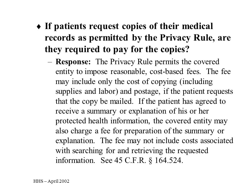 If patients request copies of their medical records as permitted by the Privacy Rule, are they required to pay for the copies