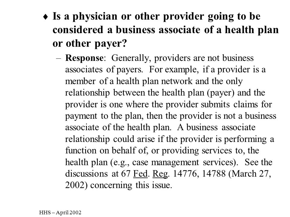Is a physician or other provider going to be considered a business associate of a health plan or other payer