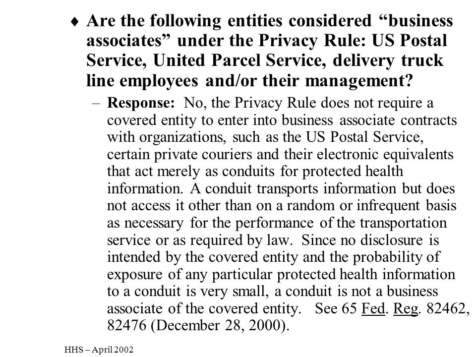 Are the following entities considered business associates under the Privacy Rule: US Postal Service, United Parcel Service, delivery truck line employees and/or their management